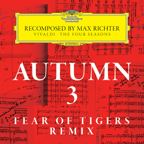 Autumn 3 - Recomposed By Max Richter - Vivaldi: The Four Seasons (Fear Of Tigers Remix) by Max Richter