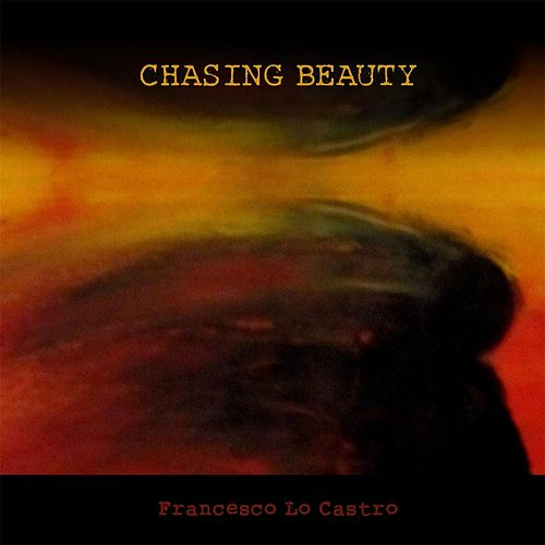 Chasing Beauty by Francesco Lo Castro