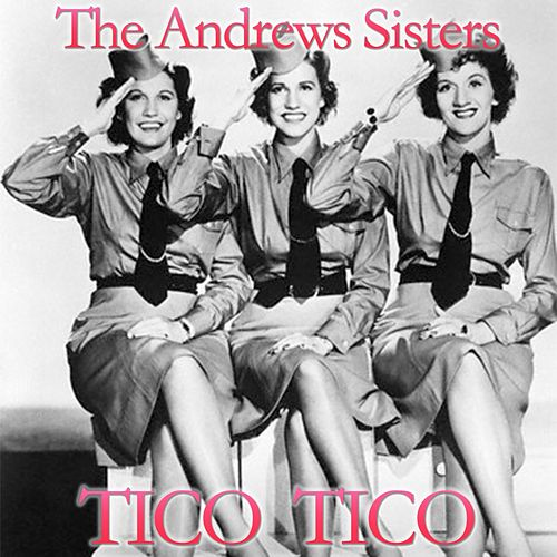 Tico-Tico (Tico Tico No Fuba) by The Andrews Sisters