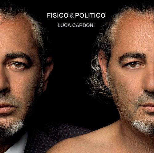 Fisico & Politico di Luca Carboni