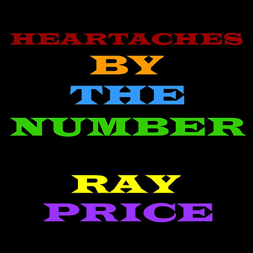 Heartaches By the Number by Ray Price