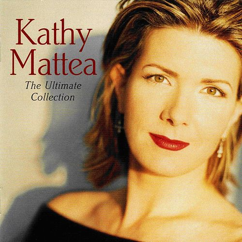 The Ultimate Collection von Kathy Mattea