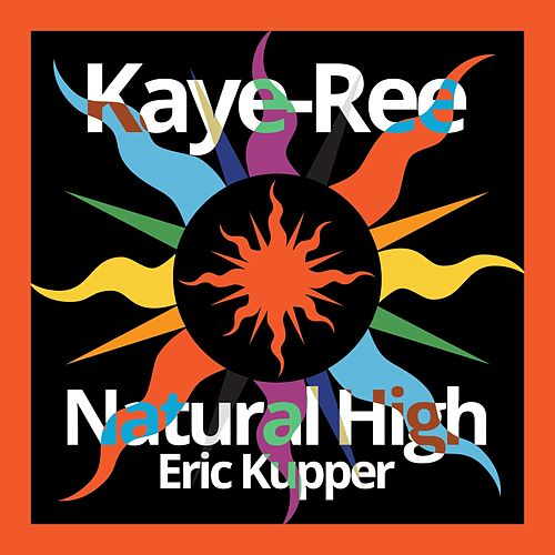 Natural High (Eric Kupper's Mix) de Kaye-Ree