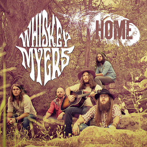 Home by Whiskey Myers