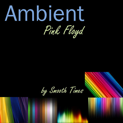 Ambient Pink Floyd de Smooth Times