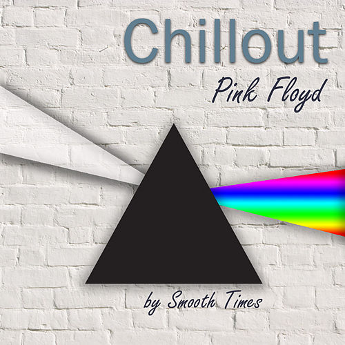 Chillout Pink Floyd de Smooth Times