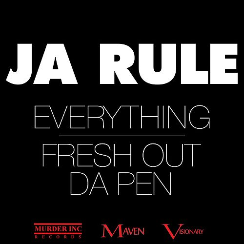Everything / Fresh Out Da Pen von Ja Rule