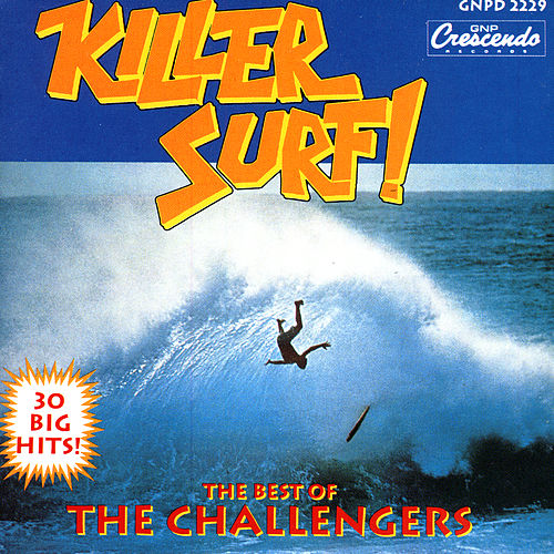 Killer Surf: The Best Of The Challengers by The Challengers