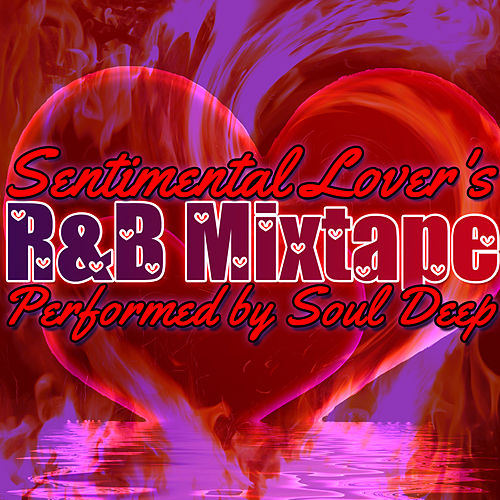 Sentimental Lover's R&B Mixtape by Soul Deep