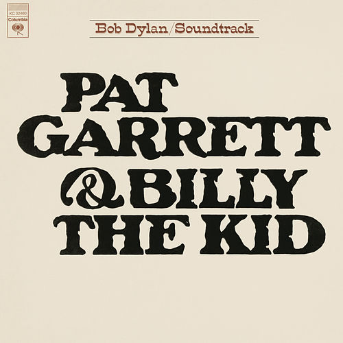 Pat Garrett & Billy The Kid ((Soundtrack From The Motion Picture) (Remastered)) by Bob Dylan