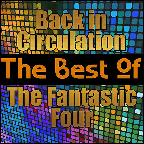 Back in Circulation - The Best of the Fantastic Four di The Fantastic Four