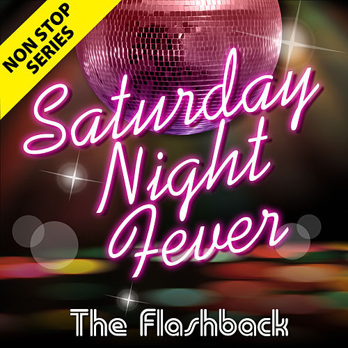 Non Stop Series: Saturday Night Fever by Flashback
