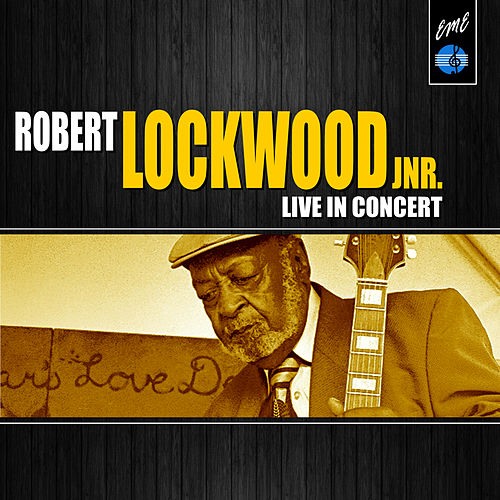 Angel Child: Robert Lockwood Jr. Live in Concert by Robert Lockwood  Jr.