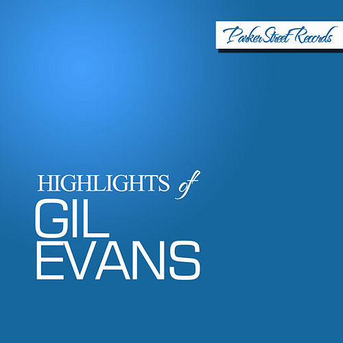 Highlights of Gil Evans von Gil Evans