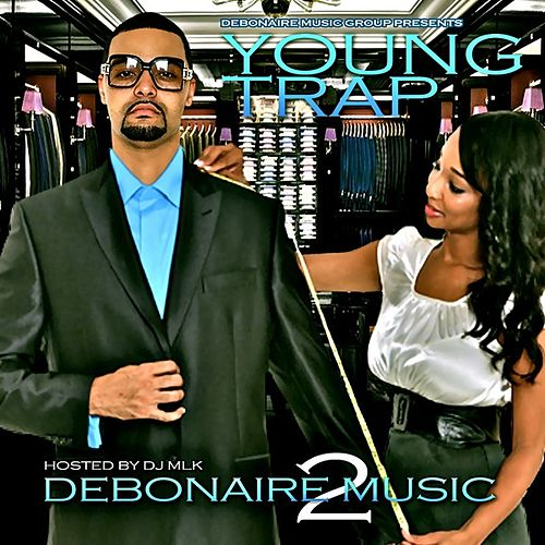 Debonaire Music 2 by Young Trap