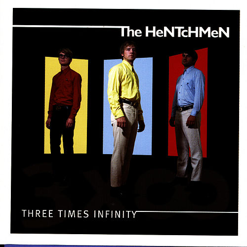 Three Times Infinity von The Hentchmen