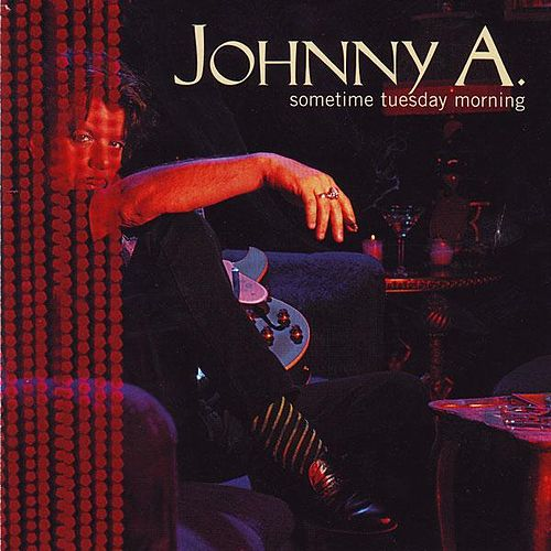Sometime Tuesday Morning de Johnny A.