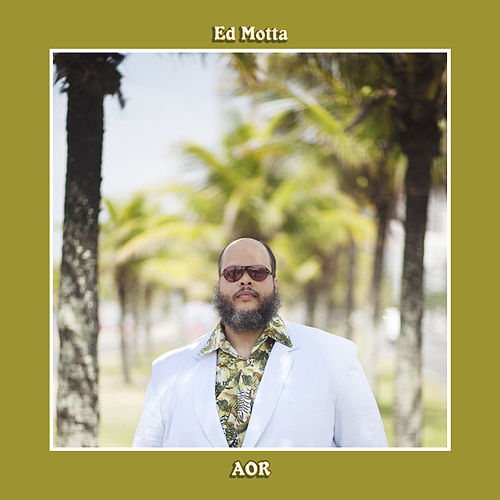 AOR (Portuguese / Brazilian Version) von Ed Motta