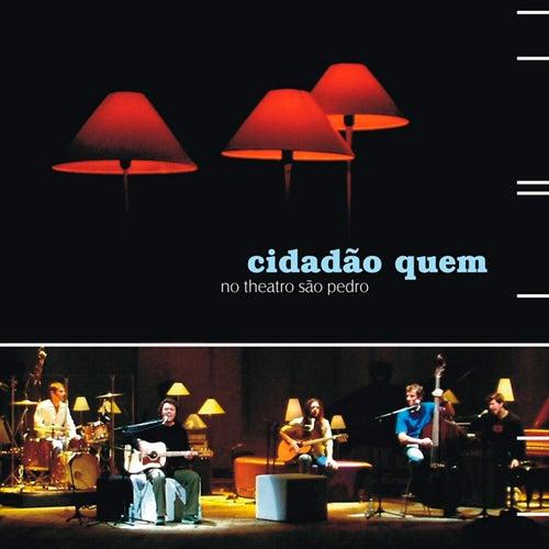 Acústico Theatro São Pedro (Ao Vivo) by Cidadão Quem
