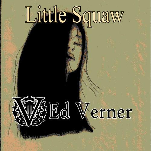 Little Squaw - Single de Ed Verner