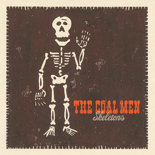 Skeletons by The Coal Men