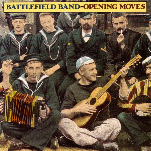 Opening Moves by Battlefield Band
