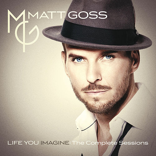 Life You Imagine: The Complete Sessions by Matt Goss