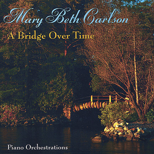 A Bridge Over Time von Mary Beth Carlson