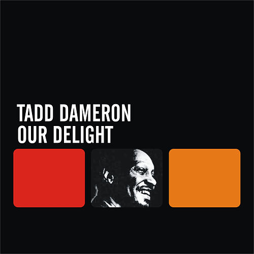 Our Delight by Tadd Dameron