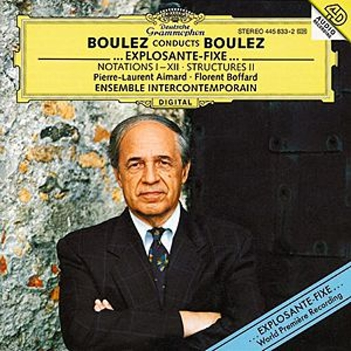 Boulez conducts Boulez - ...explosante-fixe...; Notations I-XII; Structures II by Pierre-Laurent Aimard