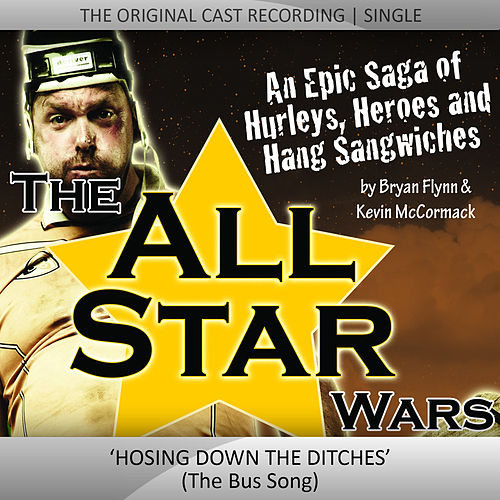 The ALL STAR Wars - Hosing down the Ditches by Original Cast