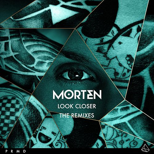Look Closer [The Remixes] by Morten