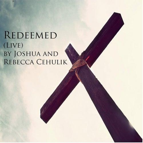 Redeemed (Live) de Joshua Cehulik