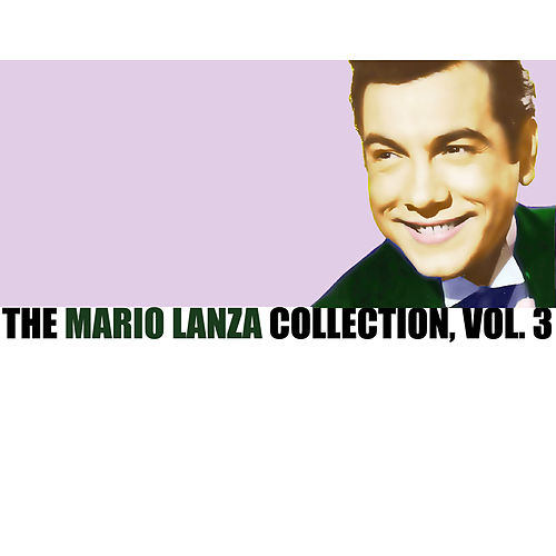 The Mario Lanza Collection, Vol. 3 de Mario Lanza