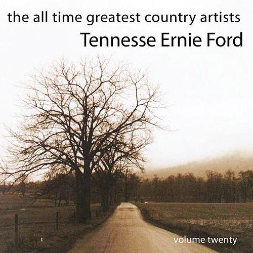 The All Time Greatest Country Artists-Tennessee Ernie Ford-Vol. 20 de Tennessee Ernie Ford