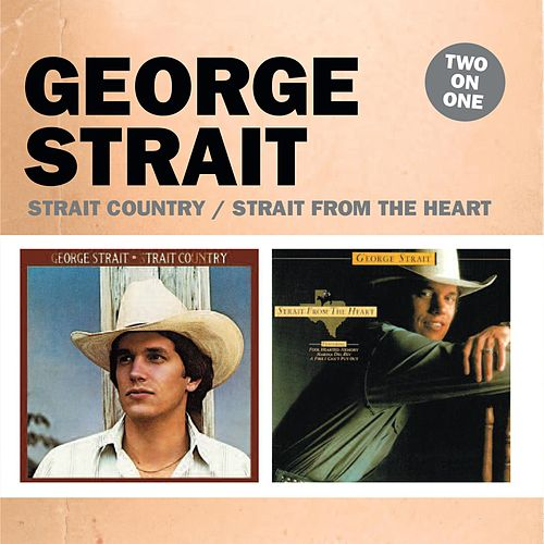 Two On One: Strait Country / Strait from the Heart von George Strait