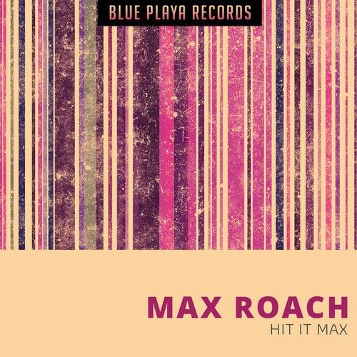 Hit It Max de Max Roach
