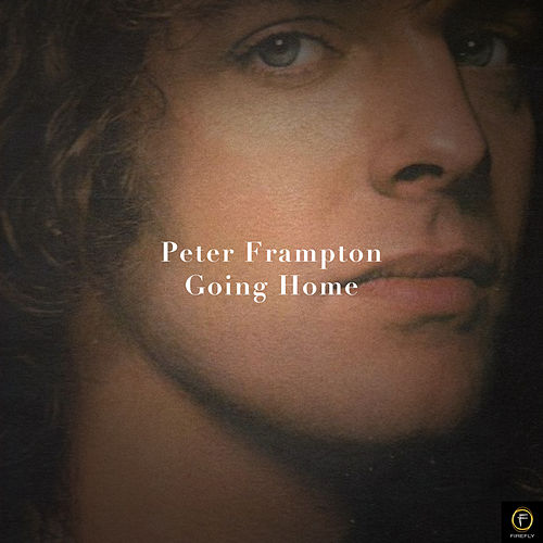 Peter Frampton, Going Home von Peter Frampton
