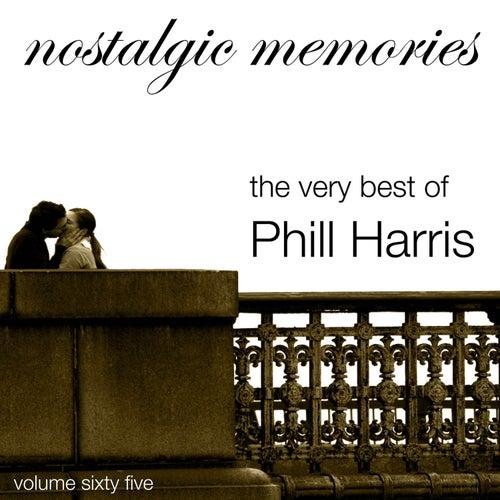 The Very Best of Phill Harris (Nostalgic Memories Volume 65) by Phil Harris