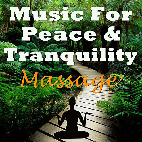 Music for Peace & Tranquility - Massage de massage