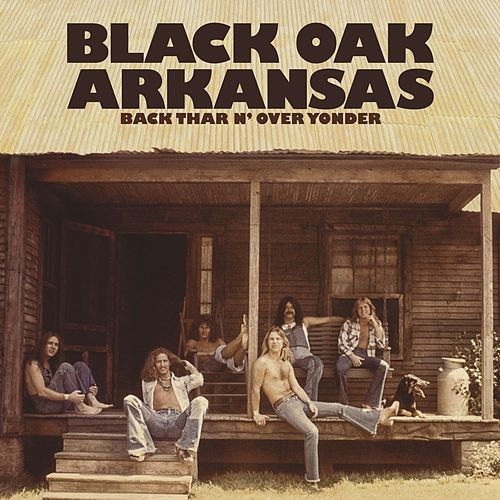 Back Thar N' Over Yonder di Black Oak Arkansas