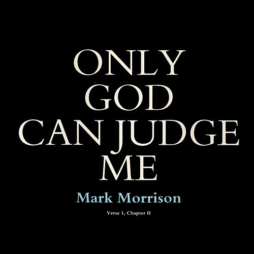 Only God Can Judge Me de Mark Morrison