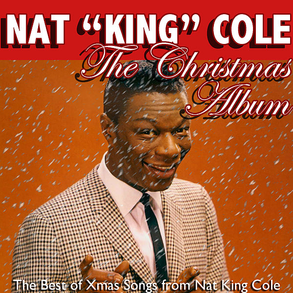 Nat King Cole Christmas Album.The Christmas Album The Best Of Xmas Songs From Nat By