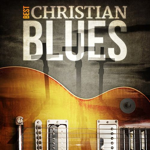 Best - Christian Blues by Various Artists