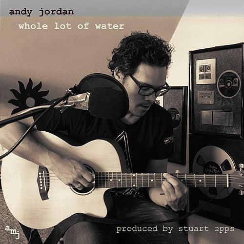 Whole Lot of Water di Andy Jordan
