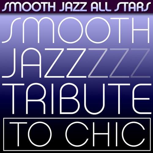 Smooth Jazz Tribute to Chic von Smooth Jazz Allstars