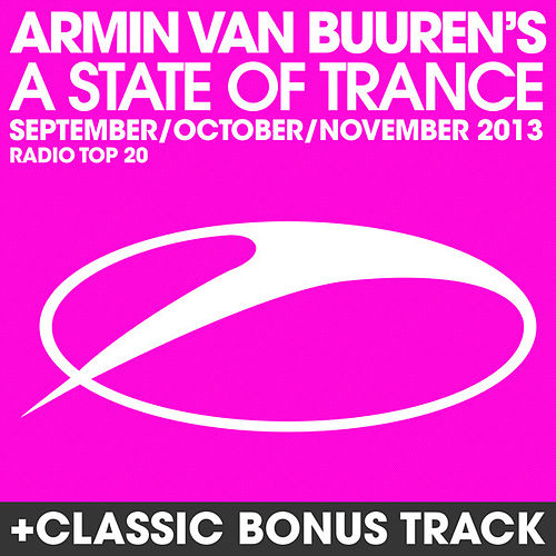 A State Of Trance Radio Top 20 - September/October/November 2013 (Including Classic Bonus Track) von Various Artists