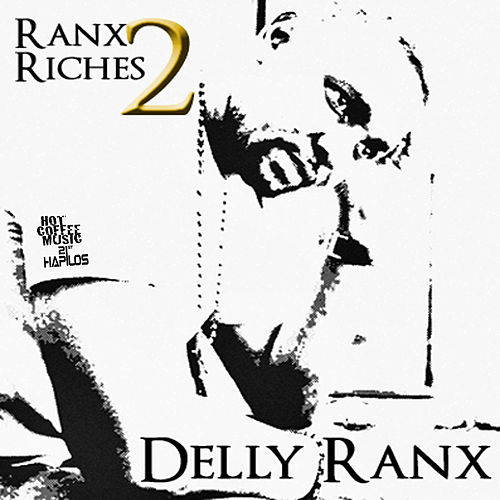 Ranx 2 Riches - EP by Delly Ranx