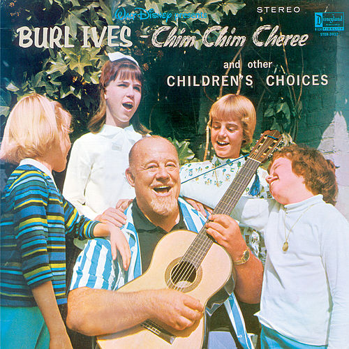 Burl Ives Chim Chim Cheree and Other Children's Choices by Burl Ives