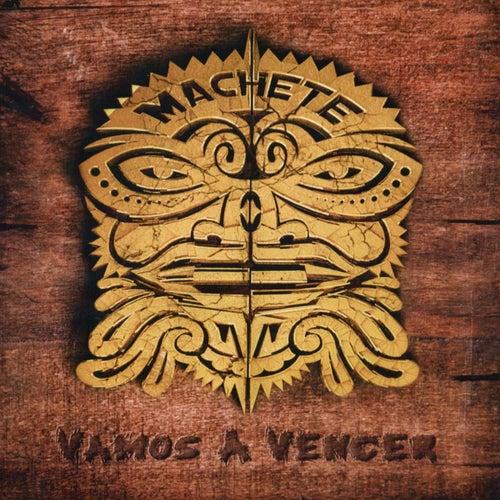 Vamos a Vencer di Machete